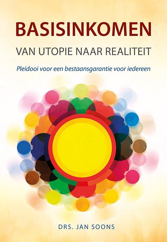 Basisinkomen van utopie naar realiteit - Pleidooi voor een bestaansgarantie voor iedereen Boek omslag