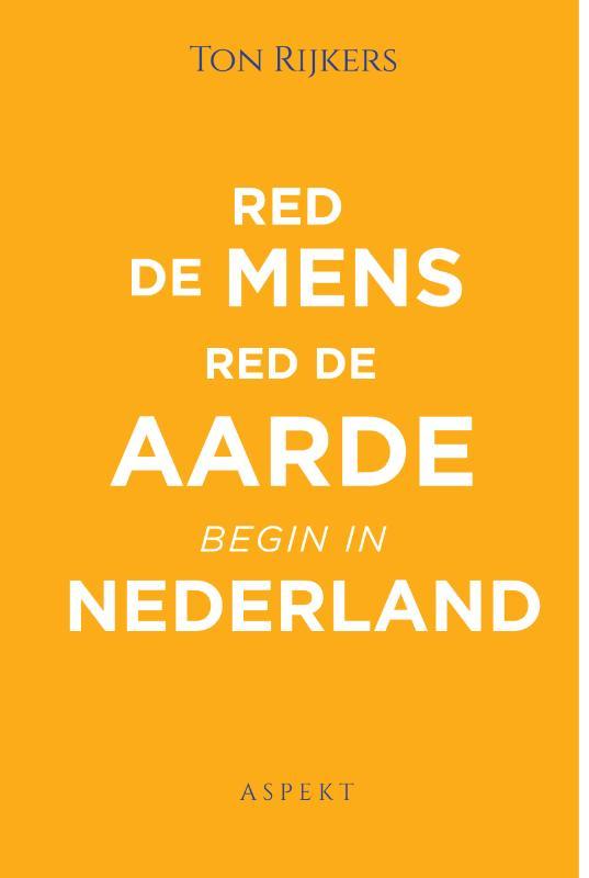 Red de mens, red de aarde, begin in Nederland Boek omslag