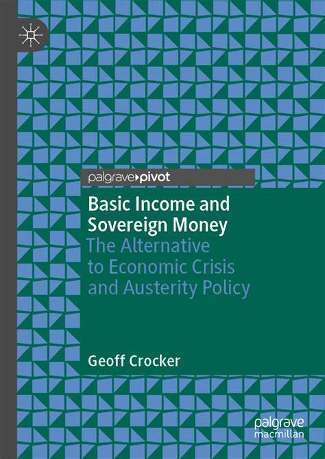 Basic Income and Sovereign Money, The Alternative to Economic Crisis and Austerity Policy Boek omslag