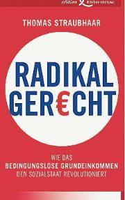 Radikal gerecht: Wie das bedingungslose Grundeinkommen den Sozialstaat revolutioniert Boek omslag